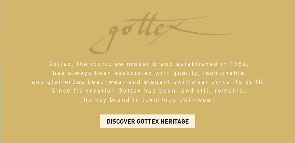 Gottex Swimwear offers a lavish lifestyle experience to the consumer both inside and out of the water.